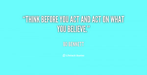 quote-Bo-Bennett-think-before-you-act-and-act-on-45217.png