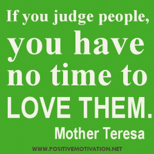 If-you-judge-people-you-have-no-time-to-love-them!