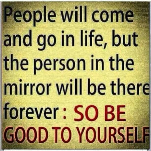 People will come and go