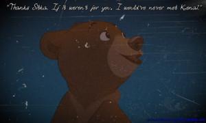 Koda (Brother Bear) quote