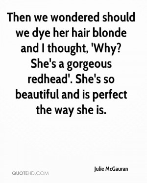 Then we wondered should we dye her hair blonde and I thought, 'Why ...
