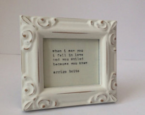 ... FRAMED Quote in Rustic, Distressed White Frame. Love And Romance