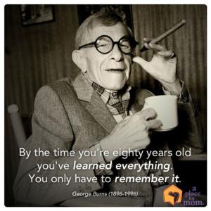 George Burns Quote