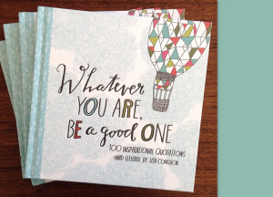 Whatever You Are Be a Good One: Lisa Congdon's Book is a Joyful ...