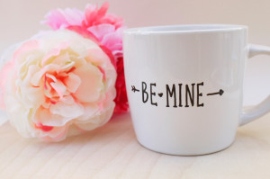 Be Mine Quotes Be mine mug // long distance