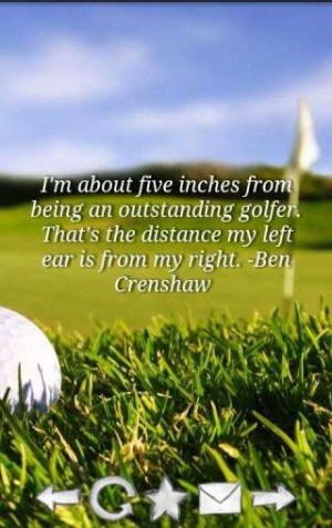 About Five Inches From Being An Outstanding Golfer