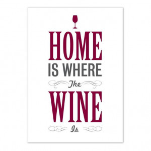 Been around the world, there's no place like wine....I mean home