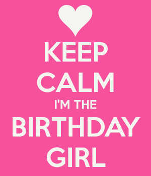 keep-calm-i-m-the-birthday-girl.png