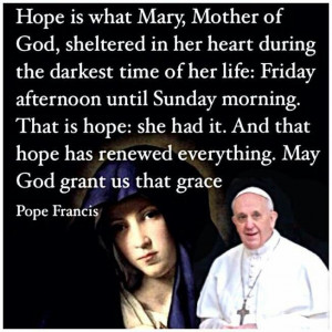 Pope Francis quotes. Virgin Mary. Catholic