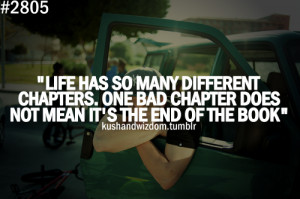 Life has so many different chapters. One bad chapter does not mean it ...