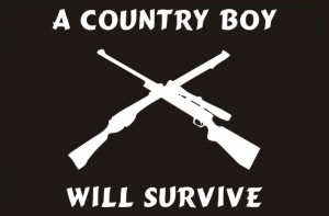 Country Boy Sayings A country boy will survive