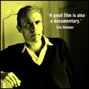 Film Director Quote - Eric Rohmer - Movie Director Quote #eric rohmer ...