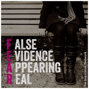 FEAR = False Evidence Appearing Real #quote
