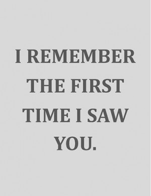 Remember The First Time Saw