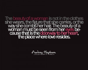 Quotes and Infographics / The beauty of a woman, by Audrey Hepburn
