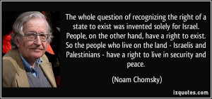 ... - have a right to live in security and peace. - Noam Chomsky