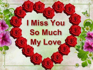miss you so much quotes i miss you and love you so