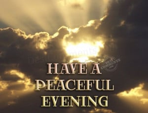 Have A Good Evening Have a peaceful evening