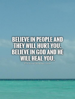 Believe In God Quotes And Sayings Believe in god and he will