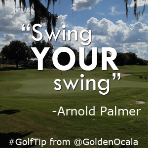 Swing YOUR Swing, quote by Arnold Palmer #golftip