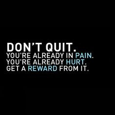 Hang in there for the gain... success may be just beyond the storm. It ...