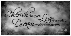 Cherish - Live - Dream - Quote Photograph