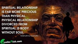 Spiritual Relationship Is Far More Quote by Mahatma Gandhi ...