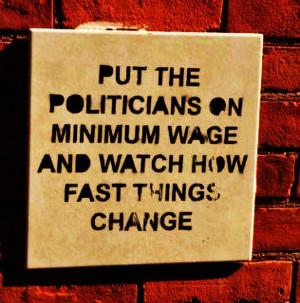 Put politicians on minimum wage