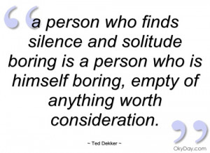 person who finds silence and solitude