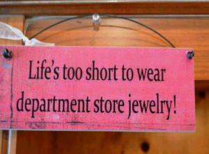 This sign sums it up! Premier Designs Jewelry beats any department ...