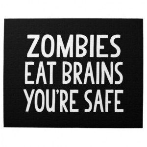 Zombies Eat Brains You Safe