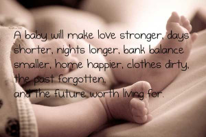baby will make love stronger, days shorter, night longer, bank ...