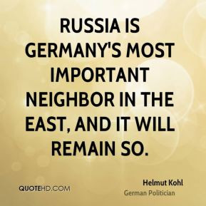 Helmut Kohl - Russia is Germany's most important neighbor in the East ...