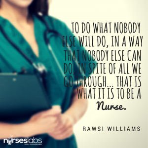 ... we go through… that is what it is to be a nurse. – Rawsi Williams