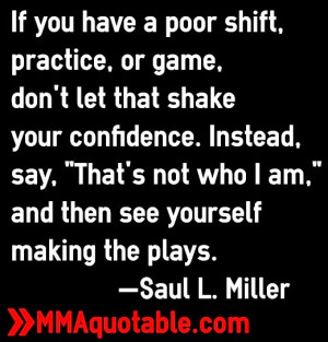 poor shift, practice, or game, don't let that shake your confidence ...