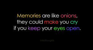Are Like Onions, They Could Make You Cry If You Keep Your Eyes ...