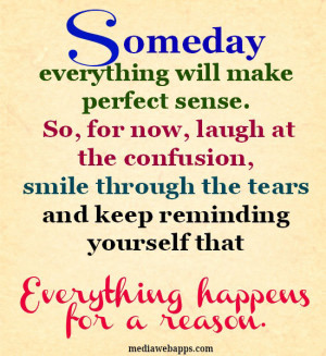 someday everything will make quotes to make you smile and