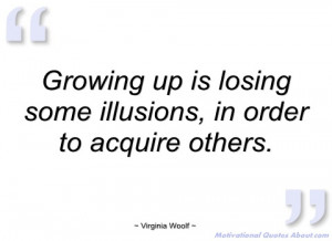 growing up is losing some illusions virginia woolf