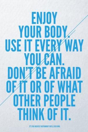 Enjoy your body quote