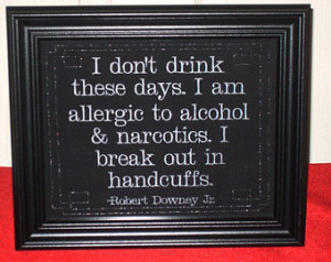 Sobriety Quote Funny Robert Downey Jr.