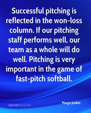 ... well. Pitching is very important in the game of fast-pitch softball
