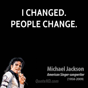 changed. People change.
