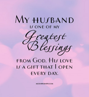 My husband is one of my greatest blessings from God. His love is a ...