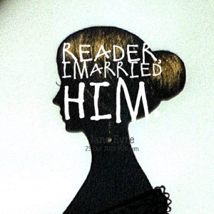 Quotes Picture: reader, i married him
