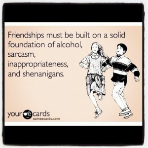 Hahaha so #true #truth #someecards #quotes #alcohol #friendships # ...