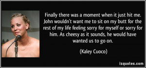 More Kaley Cuoco Quotes