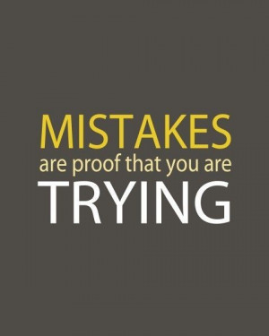 Mistakes are Learning Experience.
