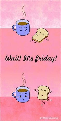 ... friday and oh yes happy friday more coffee shops happy friday friday