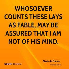 Marie de France - Whosoever counts these Lays as fable, may be assured ...