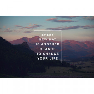 Motivational Quotes – 89 Every day is another chance to change your ...